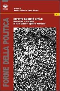 Effetto società civile. Retoriche e pratiche in Iran, Libano, Egitto e Marocco