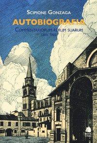 Autobiografia. Commentariorum rerum suarum libri tres