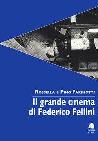 Il grande cinema di Federico Fellini