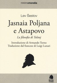 Jasnaia Poljana Astapovo. La filosofia di Tolstoj
