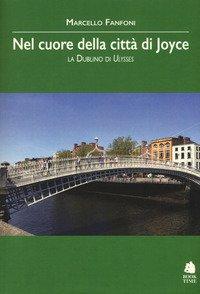 Nel cuore della città di Joyce. La Dublino di Ulysses