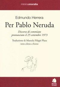 Per Pablo Neruda. Testo cileno a fronte