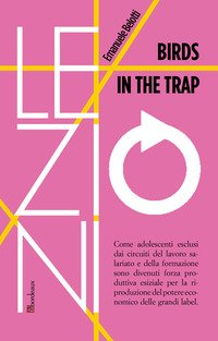 Birds in the trap. Ediz. italiana