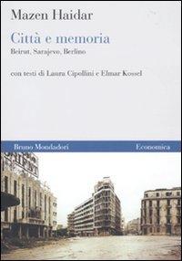 Città e memoria. Beirut, Sarajevo, Berlino