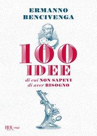 100 idee di cui non sapevi di aver bisogno