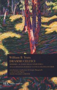 Drammi celtici. Testo inglese a fronte