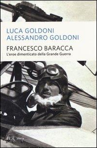 Francesco Baracca. L'eroe dimenticato della grande guerra