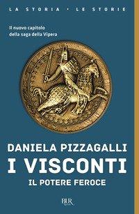 I Visconti. Il potere feroce