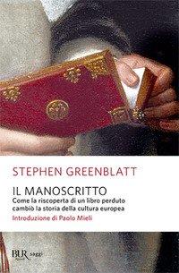 Il manoscritto. Come la riscoperta di un libro perduto cambiò la storia della cultura europea