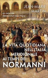 La vita quotidiana nell'Italia meridionale al tempo dei Normanni