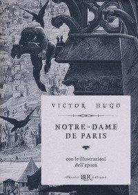 Notre-Dame de Paris. Ediz. deluxe