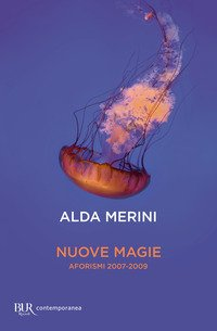 Nuove magie. Aforismi 2007-2009
