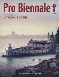 Pro Biennale 2019. Presentata da Vittorio Sgarbi