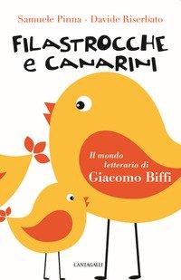 Filastrocche e canarini. Il mondo letterario di Giacomo Biffi
