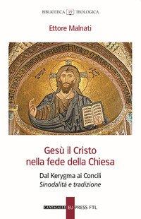 Gesù il Cristo nella fede della Chiesa