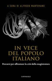 In vece del popolo italiano. Percorsi per affrontare la crisi della magistratura