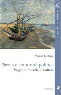 Parola e comunità politica. Saggio su vocazione e attesa