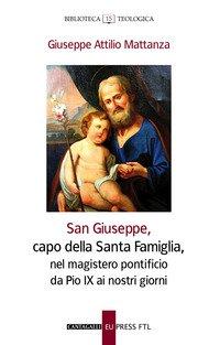 San Giuseppe, capo della Santa famiglia, nel magistero pontificio di Pio IX ai giorni nostri