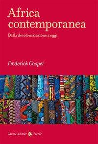 Africa contemporanea. Dalla decolonizzazione a oggi