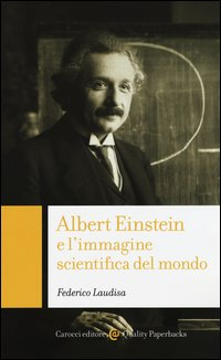 Albert Einstein e l'immagine scientifica del mondo