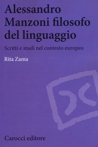 Alessandro Manzoni filosofo del linguaggio. Scritti e studi nel contesto europeo