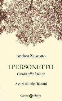 Andrea Zanzotto. Ipersonetto