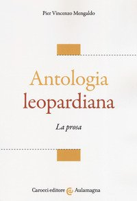 Antologia leopardiana. La prosa