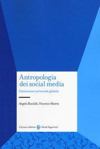 Antropologia dei social media. Comunicare nel mondo globale