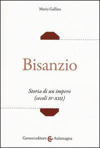 Bisanzio. Storia di un impero (secoli IV-XIII)