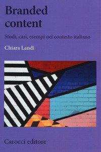Branded content. Studi, casi, esempi nel contesto italiano