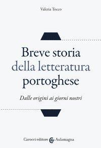 Breve storia della letteratura portoghese. Dalle origini ai giorni nostri