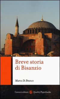 Breve storia di Bisanzio
