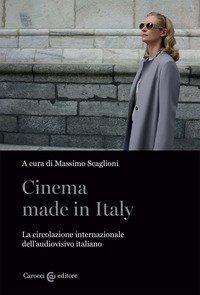 Cinema made in Italy. La circolazione internazionale dell'audiovisivo italiano