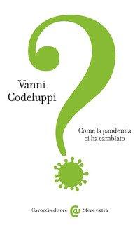 Come la pandemia ci ha cambiato