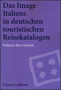 Das image Italiens in deutschen touristischen reisekatalogen