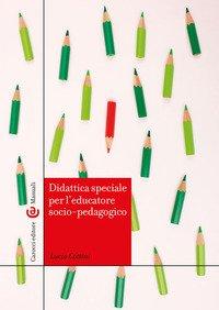 Didattica speciale per l'educatore socio-pedagogico