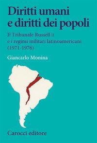 Diritti umani e diritti dei popoli. Il Tribunale Russell II e i regimi militari latinoamericani (1971-1976)