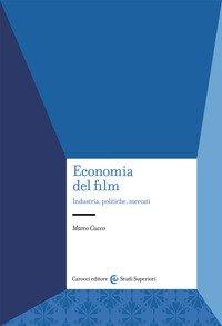 Economia del film. Industria, politiche, mercati