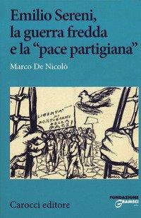 Emilio Sereni, la guerra fredda e la «pace partigiana»