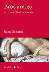 Eros antico. Un percorso filosofico e letterario