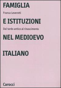 Famiglia e istituzioni nel Medioevo italiano