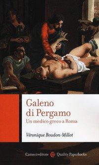 Galeno di Pergamo. Un medico greco a Roma