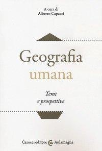 Geografia umana. Temi e prospettive