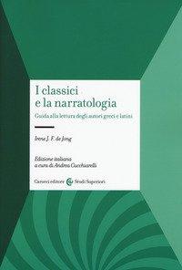 I classici e la narratologia. Guida alla lettura degli autori greci e latini