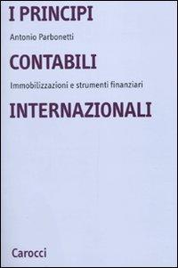 I principi contabili internazionali. Immobilizzazioni e strumenti finanziari
