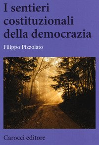 I sentieri costituzionali della democrazia