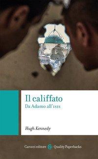 Il califfato. Da Adamo all'ISIS