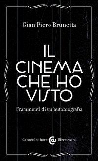 Il cinema che ho visto. Frammenti di un'autobiografia