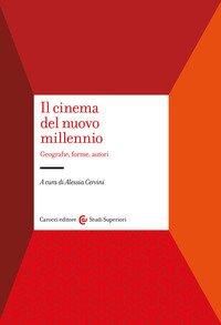 Il cinema del nuovo millennio. Geografie, forme, autori