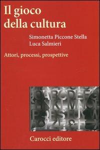 Il gioco della cultura. Attori, processi, prospettive